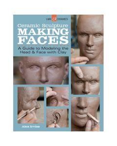 Ceramic Sculpture: Making Faces by Alex Irvine