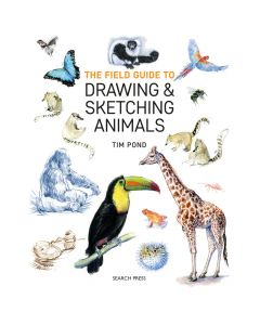 The Field Guide to Drawing & Sketching Animals by Tim Pond