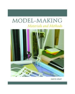 Model Making - Material & Methods by David Neat